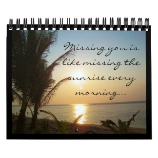 Missing You is Like Missing the Sunrise Calendar