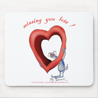 missing you lots, tony fernandes mouse pad