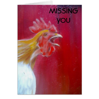 MISSING YOU-NOTHING TO CROW ABOUT CARDS