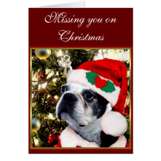 Missing you on Christmas Boston terrier Card
