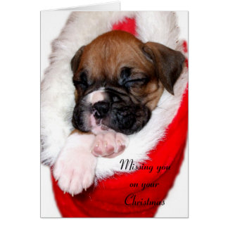 Missing you on Christmas boxer greeting card