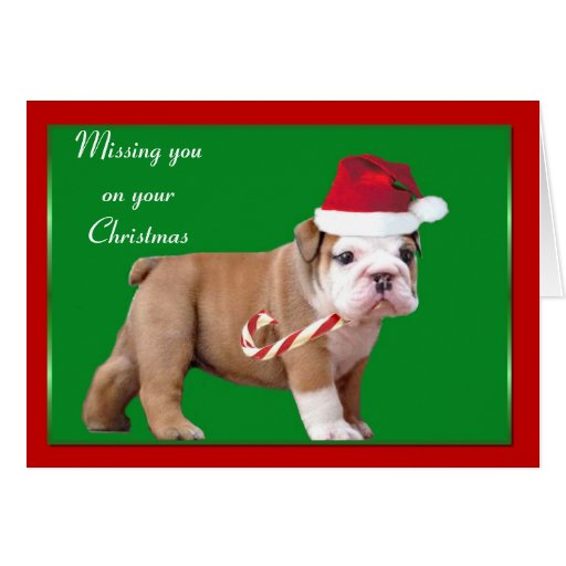 Missing you on your Christmas Bulldog card