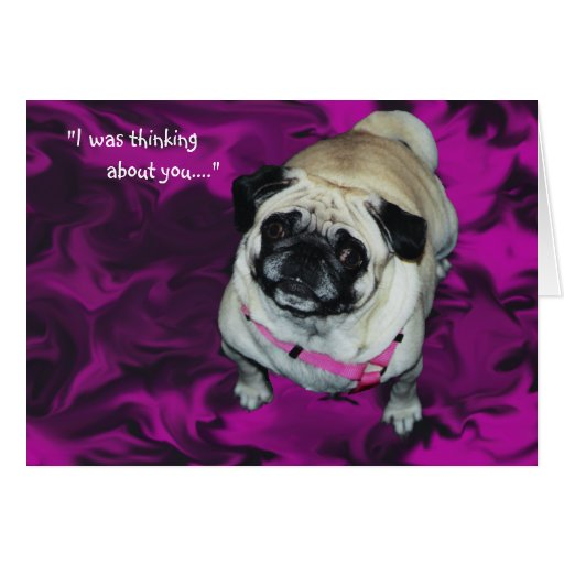 """""""Missing You"""" Pug Greeting Card"""