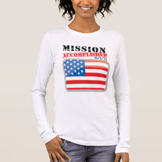 Mission Accomplished 5/1/11 Long Sleeve T-Shirt