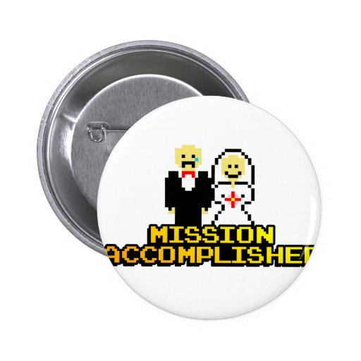 """Mission Accomplished"" Marriage (8-bit) Button"