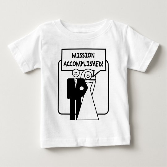 """Mission Accomplished"" Marriage Baby T-Shirt"