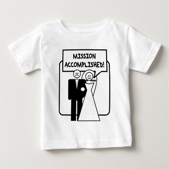 Mission Accomplished Marriage Baby T-Shirt