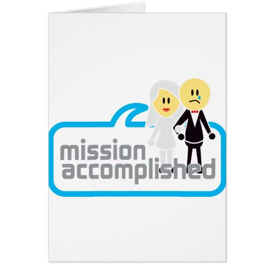 Mission Accomplished Marriage Card