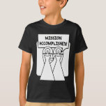 """""""Mission Accomplished"""" Marriage (homosexual) T-Shirt"""