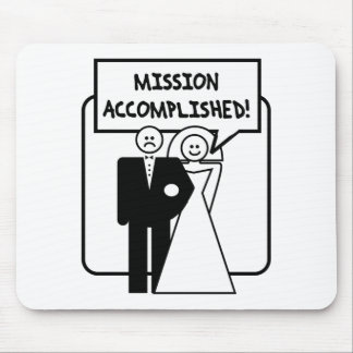 """""""Mission Accomplished"""" Marriage Mouse Pads"""