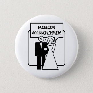 Mission Accomplished Marriage Pinback Button