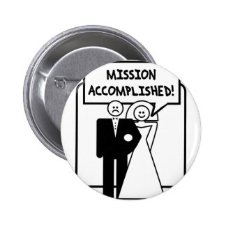 """Mission Accomplished"" Marriage Pinback Button"
