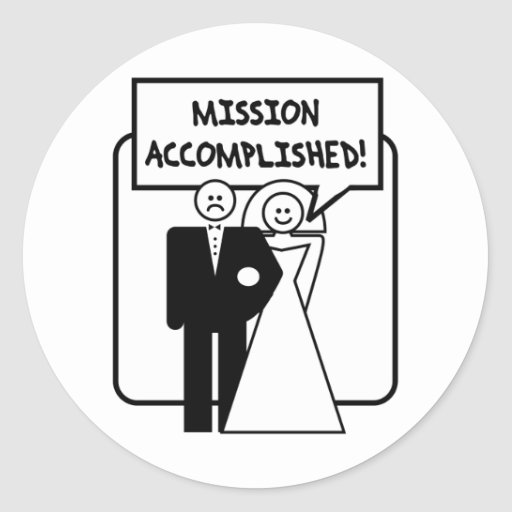 """""""Mission Accomplished"""" Marriage Round Stickers"""