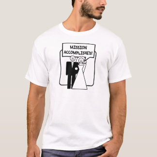 Mission Accomplished Marriage T-Shirt