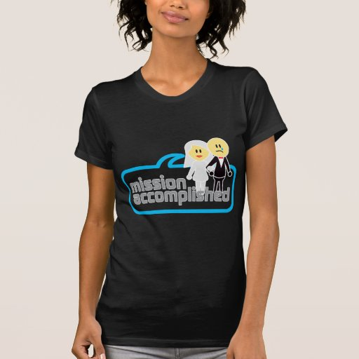 Mission Accomplished Marriage T Shirts