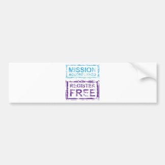 Mission Accomplished Register Free Stamp Bumper Sticker