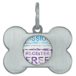 Mission Accomplished Register Free Stamp Pet Name Tag