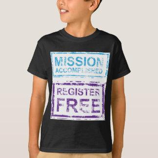 Mission Accomplished Register Free Stamp T-Shirt