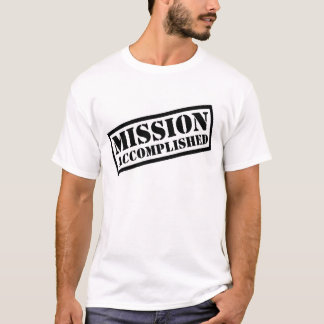 mission_accomplished T-Shirt