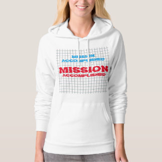 MISSION ACCOMPLISHED Wisdom Quote Text Words Hoodie