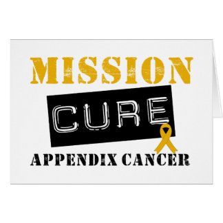 MISSION CURE APPENDIX CANCER GREETING CARD