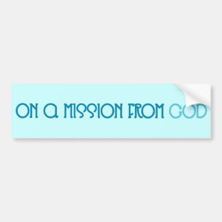 Mission from God Bumper Sticker