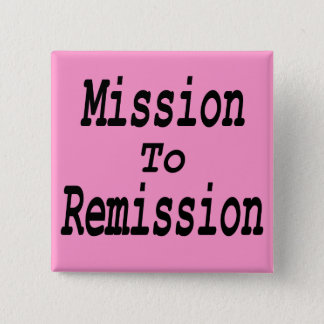 Mission To Remission Button