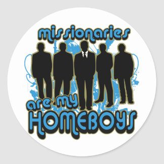 Missionaries Are My Homeboys Classic Round Sticker