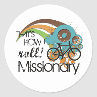 Missionary How I Roll Classic Round Sticker