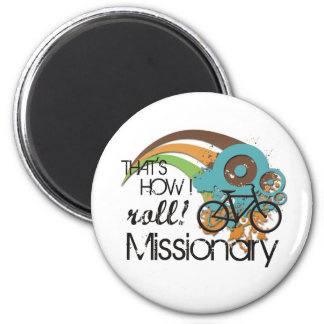Missionary How I Roll Magnet