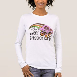 Missionary How I Roll Pink Long Sleeve T-Shirt