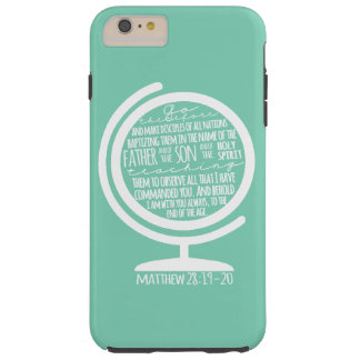 Missions Cover: Great Commission on Globe Tough iPhone 6 Plus Case