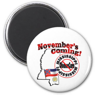 Mississippi Anti ObamaCare – November's Coming! 2 Inch Round Magnet