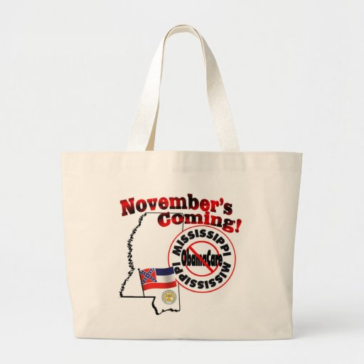 Mississippi Anti ObamaCare – November's Coming! Bags