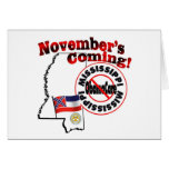 Mississippi Anti ObamaCare – November's Coming! Greeting Card