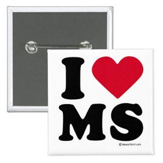 "MISSISSIPPI - ""I LOVE MS"" ""I LOVE MISSISSIPPI""  PIN"