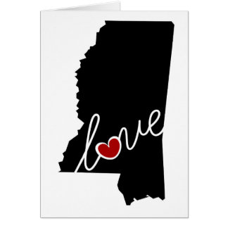 Mississippi Love!  Gifts for MS Lovers Card