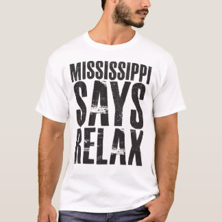 Mississippi Says Relax T-Shirt