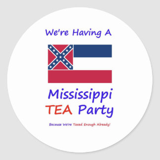Mississippi TEA Party - We're Taxed Enough Already Classic Round Sticker