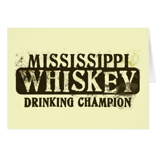 Mississippi Whiskey Drinking Champion Greeting Card