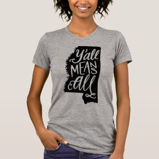 """Mississippi """"Y'all Means All"""" Equal Rights T-Shirt"""
