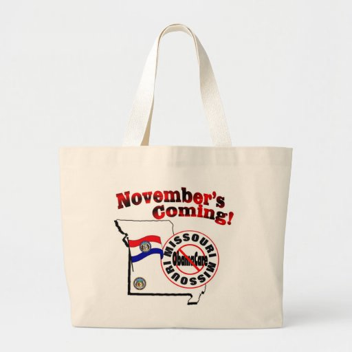 Missouri Anti ObamaCare – November's Coming! Canvas Bags