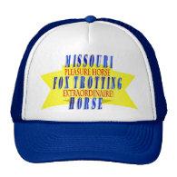 Missouri Fox Trotting Horse Extraordinaire Trucker Hat