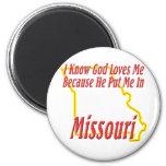 Missouri - God Loves Me Fridge Magnet