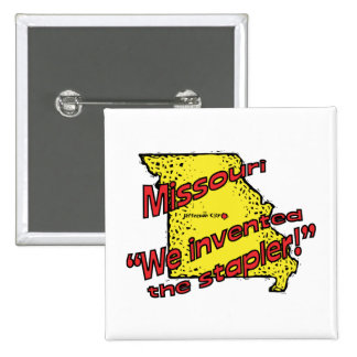 Missouri MO US Motto ~ We Invented The Stapler Pinback Button