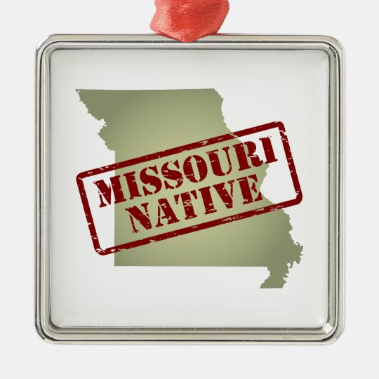 Missouri Native Stamped on Map Metal Ornament