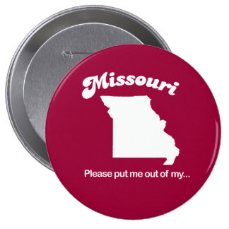 Missouri - Please put me out of my T-shirt Pin