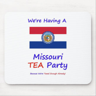 Missouri TEA Party - We're Taxed Enough Already! Mouse Pad