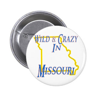 Missouri - Wild and Crazy Pinback Button