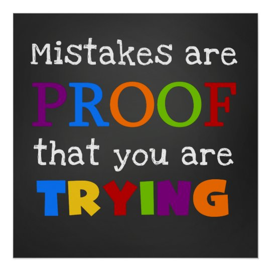 Image result for mistakes are proof that you are trying poster